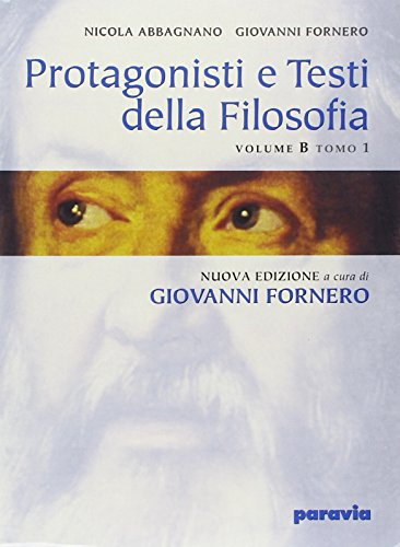 9788839533128: Protagonisti e testi della filosofia. Vol. B1-B2: Dall'umanesimo al criticismo. Per i Licei e gli Ist. Magistrali
