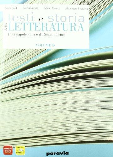 9788839533975: Testi e storia della letteratura. Vol. D: L'età napoleonica-Il Romanticismo. Per le Scuole superiori. Con espansione online