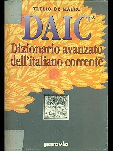 9788839550804: DAIC. Dizionario avanzato dell'italiano corrente