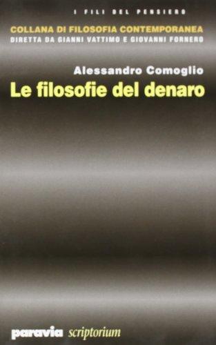 Le filosofie del denaro.: Comoglio,Alessandro.