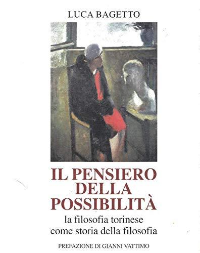 9788839590190: Il pensiero della possibilità: La filosofia torinese come storia della filosofia (Italian Edition)