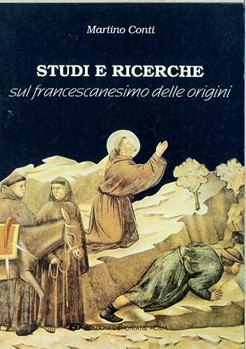 Studi e ricerche sul francescanesimo delle origini.: Conti,Martino.