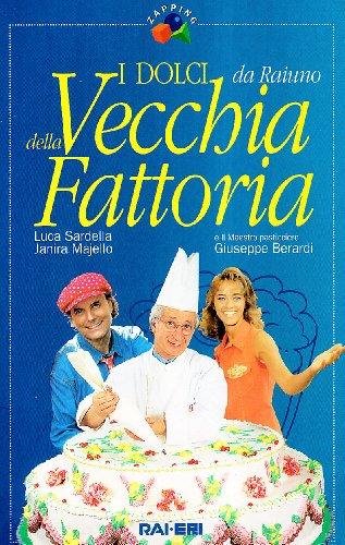 9788839710284: I dolci della vechhia fattoria (Zapping) (Italian Edition)
