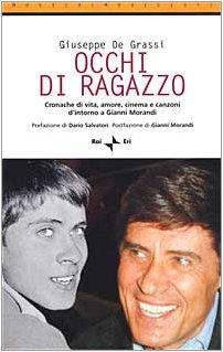 9788839711878: Occhi di ragazzo. Cronache di vita, amore, cinema e canzoni d'intorno a Gianni Morandi