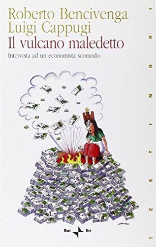 9788839714091: Il vulcano maledetto. Intervista ad un economista scomodo