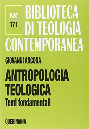 9788839904713: Antropologia teologica. Temi fondamentali