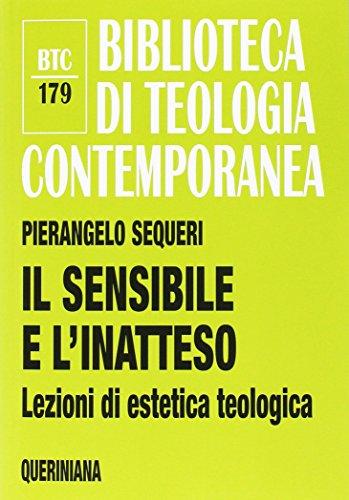 9788839904799: Il sensibile e l'inatteso. Lezioni di estetica teologica