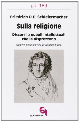 9788839906892: Sulla religione. Discorsi a quegli intellettuali che la disprezzano