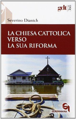 9788839908681: La Chiesa cattolica verso la sua riforma (Giornale di teologia)
