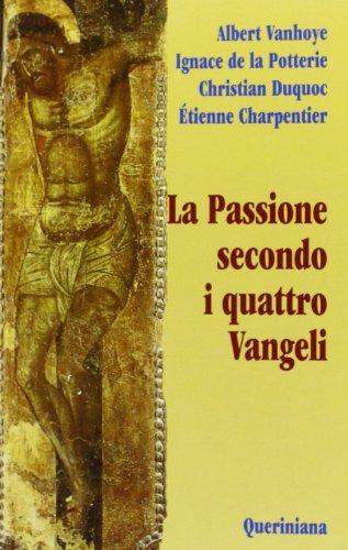 La Passione secondo i quattro Vangeli: vvaa