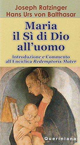 9788839914682: Maria. Il sì di Dio all'uomo. Introduzione e commento all'enciclica Redemptoris mater