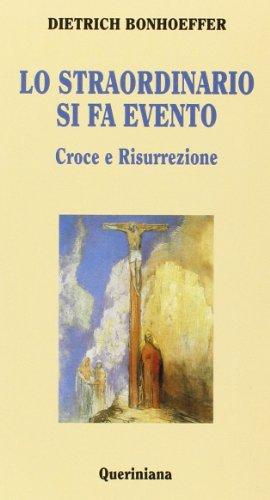 Lo straordinario si fa evento. Croce e risurrezione (9788839915283) by Dietrich Bonhoeffer