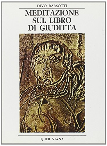 Meditazione sul libro di Giuditta (9788839916297) by Divo Barsotti