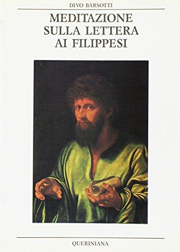 Meditazione sulla Lettera ai Filippesi (9788839916341) by Divo Barsotti