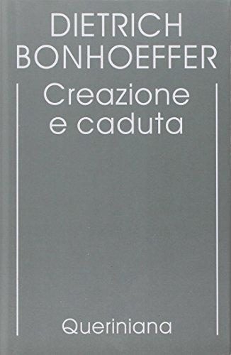 Edizione critica delle opere di D. Bonhoeffer vol. 3 - Creazione e caduta. Interpretazione teologica di Gn. 1-3 (9788839918345) by [???]