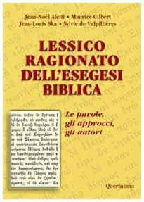 9788839923967: Lessico ragionato dell'esegesi biblica. Le parole, gli approcci, gli autori