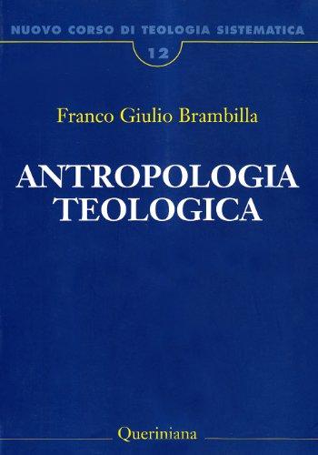 9788839924124: Nuovo corso di teologia sistematica vol. 12 - Antropologia teologica. Chi è l'uomo, perché te ne curi?