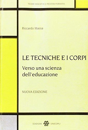 9788840000114: Le tecniche e i corpi verso una scienza dell'educazione
