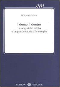I demoni dentro - Le origini del sabba e la grande caccia alle streghe (8840003312) by Cohn, Norman