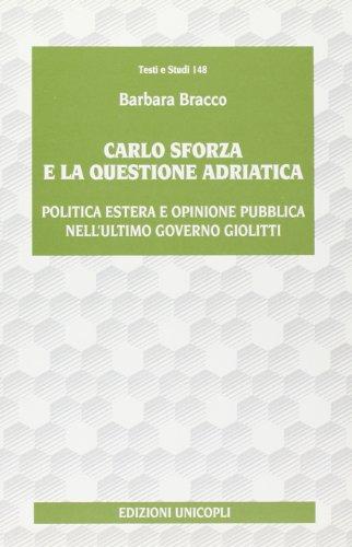 9788840005249: Carlo Sforza e la questione adriatica. Politica estera e opinione pubblica nell'ultimo governo Giolitti