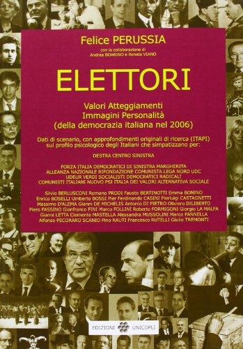 Elettori. Valori, atteggiamenti, immagini, personalitÃ: (della democrazia italiana nel 2006) (8840011005) by [???]