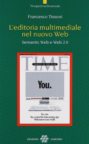 9788840014685: L'editoria multimediale del nuovo Web. Semantic Web e Web 2.0