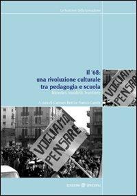 9788840014760: Il '68. Una rivoluzione culturale tra pedagogia e scuola. Itinerari, modelli, frontiere