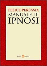 Ipnosi. Manuale di psicotecnica della trance (884001506X) by [???]