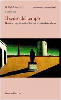 9788840015385: Il senso del tempo. Percezioni e rappresentazioni del tempo in antropologia culturale