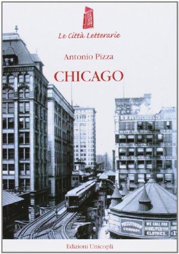 Chicago. La città dei grattacieli (1871-1922): Antonio Pizza