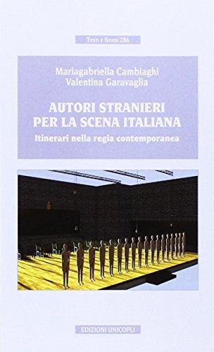 9788840018362: Autori stranieri per la scena italiana. Itinerari nella regia contemporanea (Testi e studi)