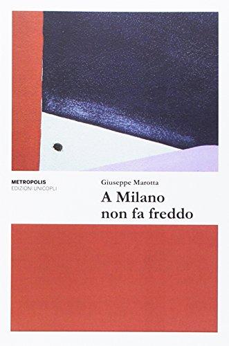 9788840018928: A Milano non fa freddo