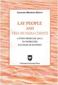 9788840137940: Lay people an «tria munera Christi». A study from can. 204 § 1 to «instructio Ecclesiae de mysterio»