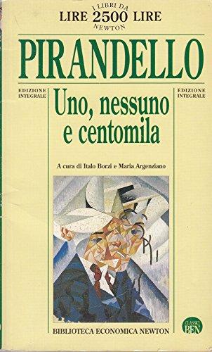 UNO, NESSUNO E CENTOMILA a cura di: Luigi Pirandello