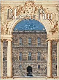 9788840411606: Palazzo Pitti. L'arte e la storia