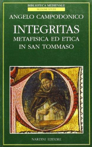 9788840424187: Integritas. Metafisica ed etica in san Tommaso
