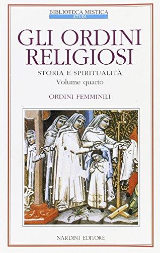 Gli ordini religiosi. Storia e spiritualità. Vol.IV: Ordini femminili.: --