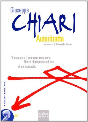 Giuseppe Chiari. Autoritratto. Con DVD: Giuseppe Chiari; Girolamo