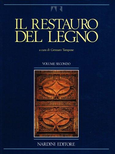 Il restauro del legno. Vol.II.: Tampone,Gennaro.