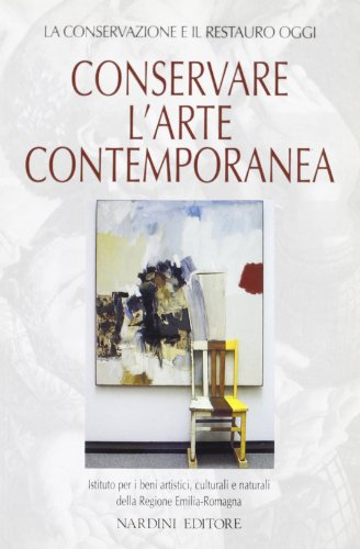 9788840440224: Conservare l'arte contemporanea (La conservazione e il restauro oggi) (Italian Edition)