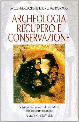 Archeologia. Recupero e conservazione.: Masetti Bitelli,Luisa.
