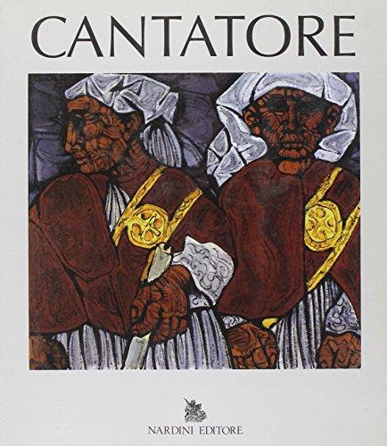 Cantatore. Mostra antologica.: Catalogo della Mostra: