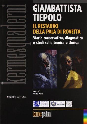 9788840443423: Giambattista Tiepolo. Il restauro della Pala di Rovetta. Storia conservativa, diagnostica e studi sulla tecnica pittorica. Atti del convegno (Bergamo, febbraio 2010)