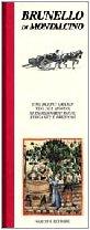 9788840452432: Brunello di Montalcino. Uno dei più grandi vini del mondo, straordinario rosso elegante e prezioso