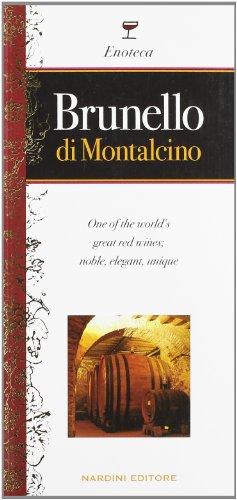 9788840465043: Brunello di Montalcino. One of the world's great red wines; nobile, elegant, unique. Ediz. inglese