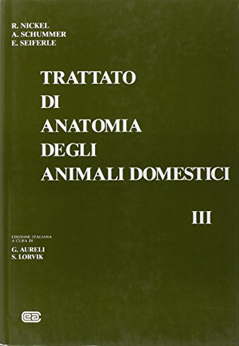9788840807546: Trattato di anatomia veterinaria degli animali domestici: 3