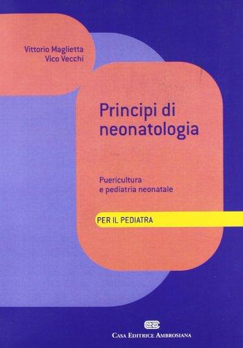 9788840810270: Principi di neonatologia per il pediatra. Puericultura e pediatria neonatale