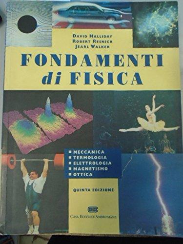 9788840812434: Fondamenti di fisica. Meccanica, termologia, elettrologia, magnetismo, ottica