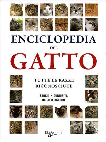 9788841202845: Enciclopedia del gatto. Tutte le razze riconosciute. Storia, curiosità, caratteristiche