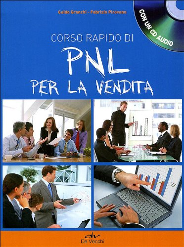 9788841203781: Corso rapido di PNL per la vendita. Con CD Audio